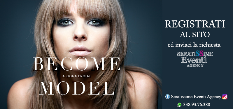 become a model seratissime eventi napoli